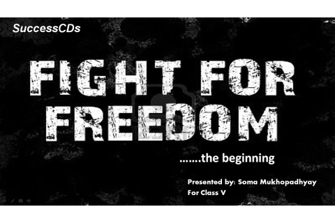 Fight for Freedom Part 1 - CBSE Class 5 Social Science ...