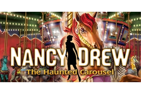 Nancy Drew - The Haunted Carousel | GameHouse