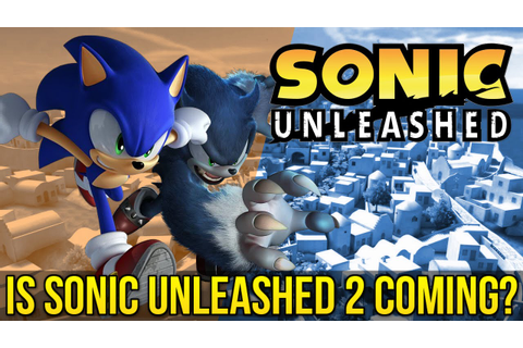 Is Sonic Unleashed 2 Coming? | Sonic 2016 Game - YouTube