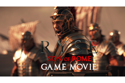 Ryse: Son of Rome All Cutscenes (Game Movie) 1080p HD ...