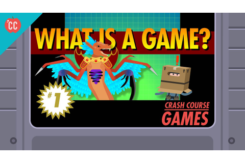 What is a Game?: Crash Course Games #1 - YouTube