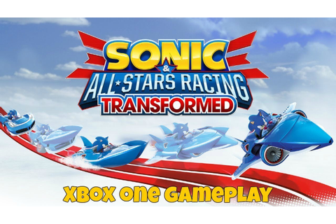 Sonic All Stars Racing Transformed - Xbox One Gameplay ...