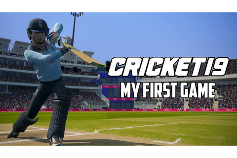 CRICKET 19 | First Game - YouTube