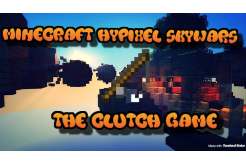 MINECRAFT HYPIXEL SKYWARS DOUBLES 'CLUTCH GAME' - YouTube