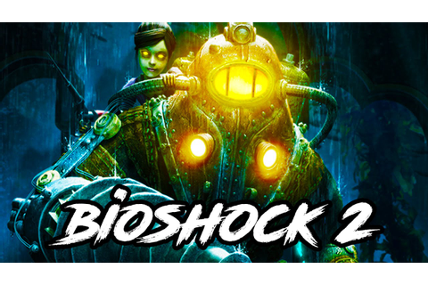 Bioshock 2 Gameplay Walkthrough - REMASTERED PS4/XB1/PC ...