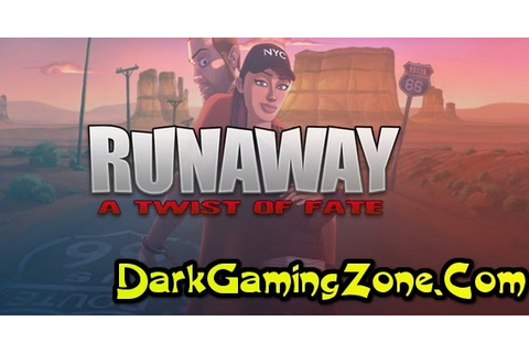 Runaway 3 A Twist Of Fate Game - Free Download Full ...