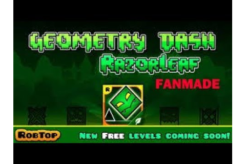 "NEW GEOMETRY DASH GAME ""RAZOR LEAF"" FANMADE LEVEL! - YouTube"