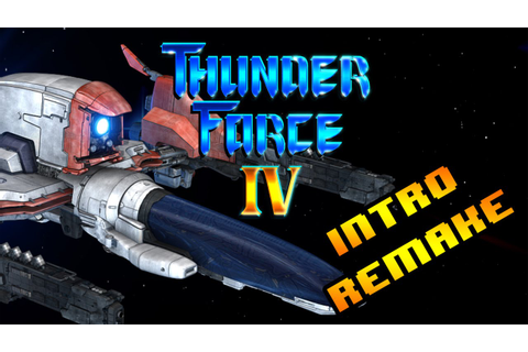 THUNDER FORCE 4 INTRO REMAKE IN 1080p - YouTube