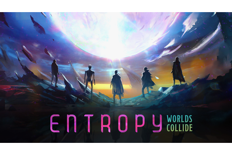 ENTROPY – Worlds Collide by Allen Chang —Kickstarter