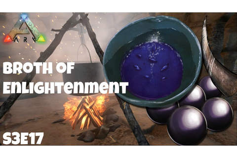 ARK Survival Evolved - BROTH OF ENLIGHTENMENT - Game play ...