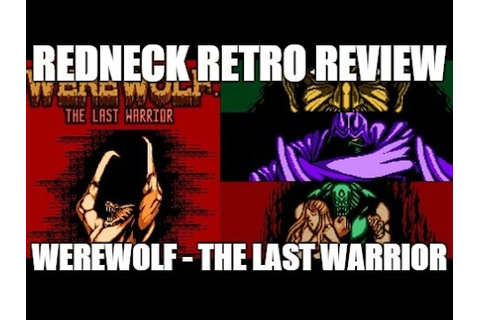 Redneck Retro Review: Werewolf - The Last Warrior (NES ...