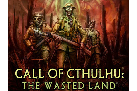 "Lovecraftian Games, part 3: ""Call of Cthulhu: The Wasted ..."