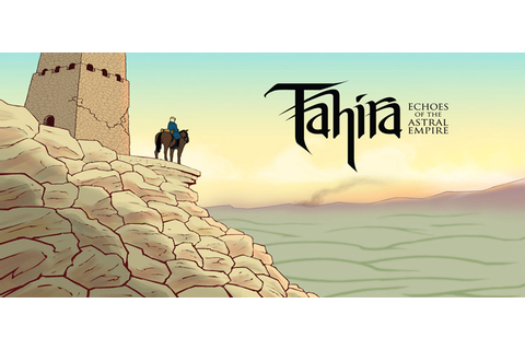 Tahira Echoes Of The Astral Empire Free Download PC