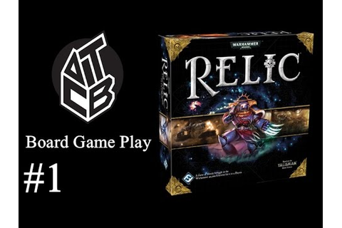 Relic - Board Game Play (Part 1) - YouTube