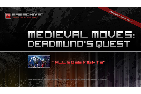 Medieval Moves: Deadmund's Quest (PS3) Gamechive (All Boss ...