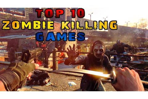 Top 10 Zombie killing Games ( PC & PS4 Games ) - YouTube