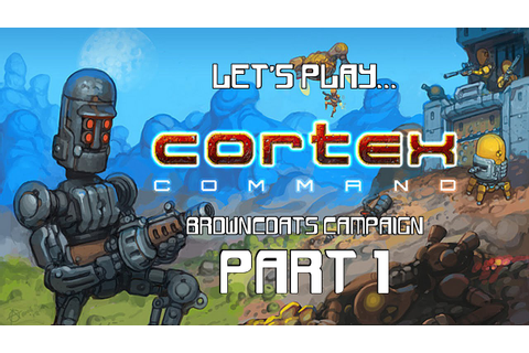 Cortex Command - Campaign Pt.1 - Introduction - YouTube