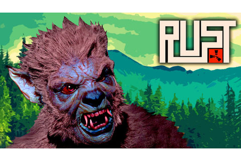 WOLF MAN IS REAL ★ Rust (14): Survival Games - YouTube