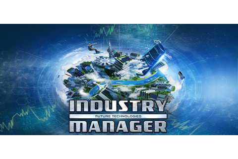 Industry Manager Future Technologies Free Download PC