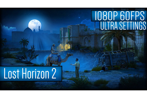 Lost Horizon 2 Gameplay PC HD [1080p 60FPS] - YouTube