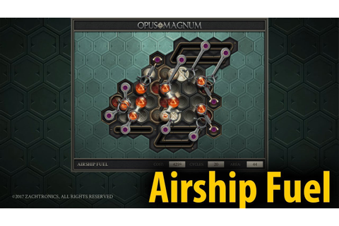 Airship Fuel (40/19/10) | Opus Magnum #7 Let's Play with ...