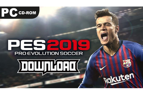 Pro Evolution Soccer 2019 Download PC Game Full Unlocked ...
