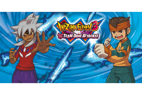 Inazuma Eleven 3: Team Ogre Attacks! | Nintendo 3DS ...