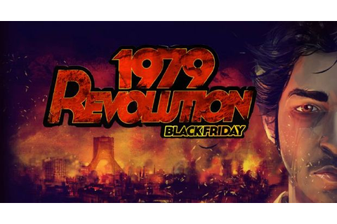 1979 Revolution: Black Friday Free Download « IGGGAMES