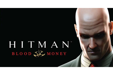 Hitman Blood Money Game Full Version Download | filesneedy