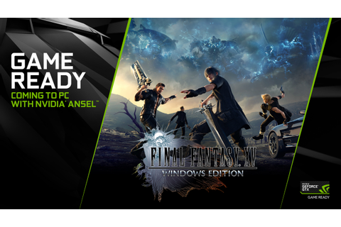 Final Fantasy XV Windows Edition Launches Early 2018 With ...