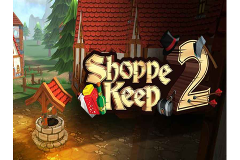 Shoppe Keep 2 Game Download Free For PC Full Version ...