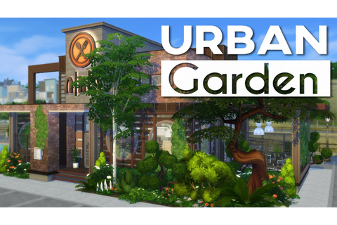The Sims 4 | Restaurant Build - Urban Garden - YouTube