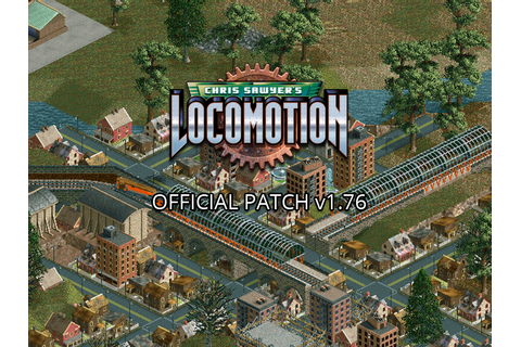 Chris Sawyer's Locomotion v1.76 US Patch file - Mod DB