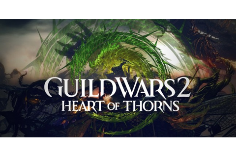 Guild Wars 2: Heart of Thorns Expansion Release Date ...