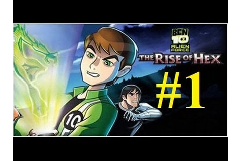 Ben 10 alien force - The rise of hex walktrough part 1 ...