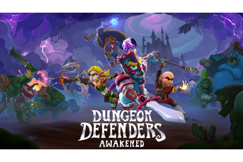 Dungeon Defenders: Awakened Releases Next Year; PC Beta ...