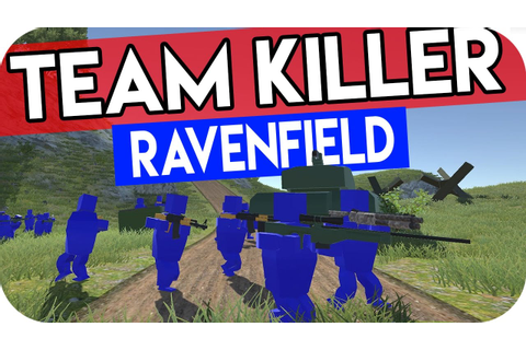 Team Killers And Sunday Drivers | Lets Play | Ravenfield ...