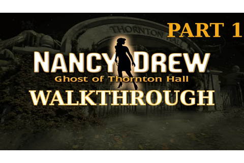 Nancy Drew: Ghost of Thornton Hall Walkthrough part 1 ...