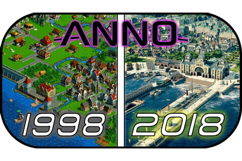 Anno 1800 | EVOLUTION of ANNO games (1998-2018) video game ...