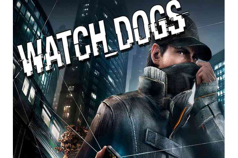 Watch Dogs 1 Game Download Free For PC Full Version ...