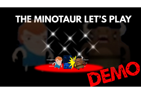 The Minotaur Let's Play [Demo] - Minotaur Madness - YouTube