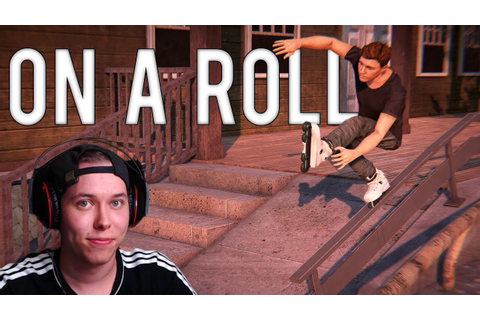 AWESOME AGGRESSIVE INLINE GAME | On A Roll - YouTube