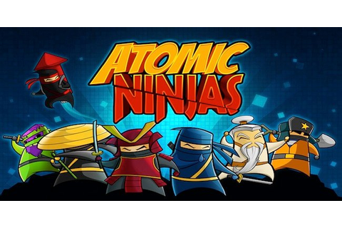 Atomic Ninjas Explode onto the Scene in First Gameplay ...