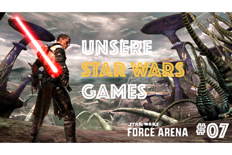 UNSERE STAR WARS GAMES! - Star Wars Force Arena #7 ...