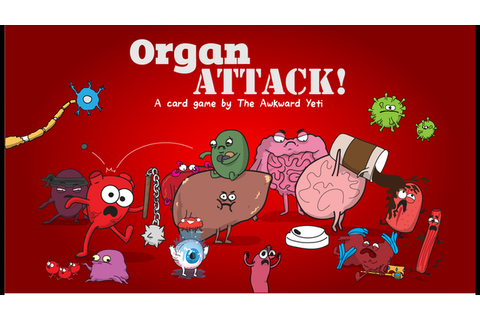 OrganATTACK! - a Card Game by The Awkward Yeti by Nick ...