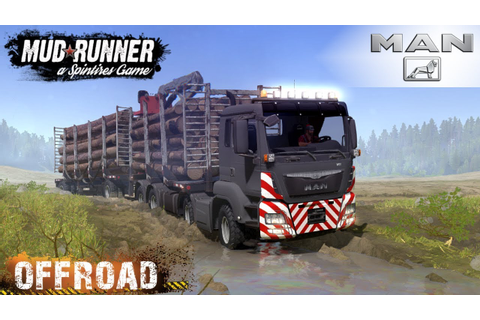 Spintires: MudRunner - MAN TGS 18.480 8X8 Timber Truck On ...