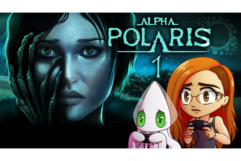 Alpha Polaris REUPLOAD - NOT THE POLAR BEAR ~Day 1 ...