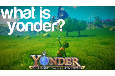 Yonder: The Cloud Catcher Chronicles - Reimagining The ...