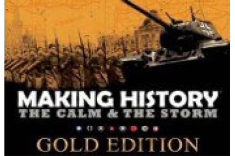 Making History: The Calm & the Storm Gold Edition Steam CD ...