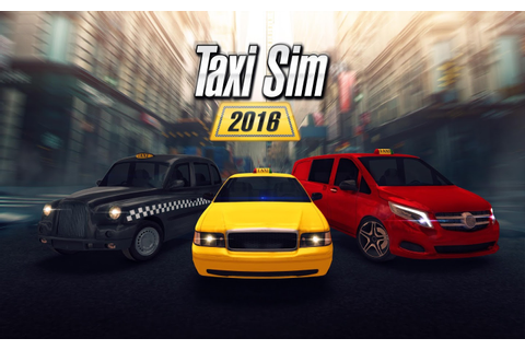 Taxi Sim 2016 iOS, Android game - Mod DB